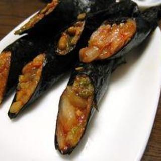 簡単!海苔でくるくる納豆キムチ